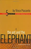 The Ant and the Elephant: Leadership for the Self: A Parable and 5-Step Action Plan to Transform Workplace Performance