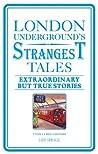 London Underground's Strangest Tales by Iain Spragg