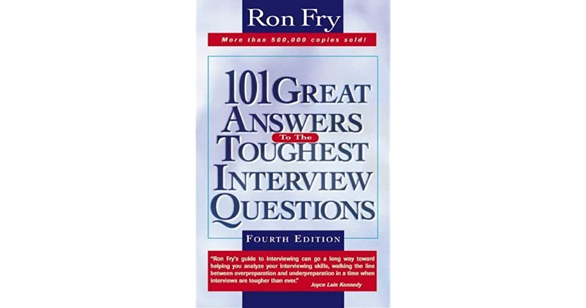 101 Great Answers to Toughest Interview Questions by Ron Fry