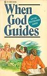 When God Guides (Living Testimonies Series)