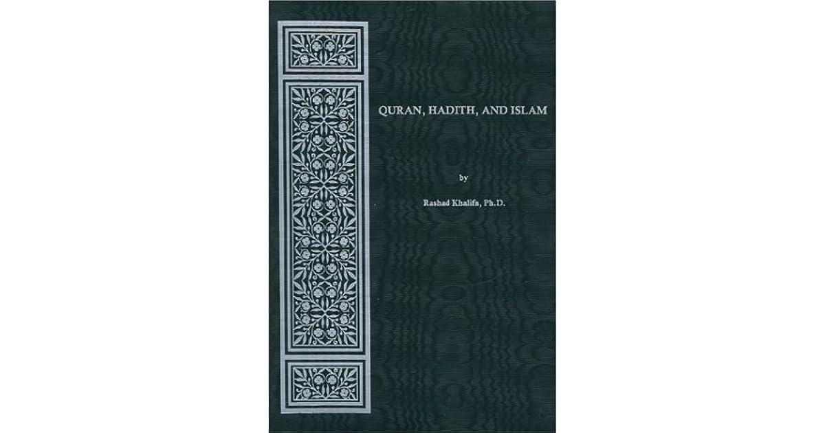 Quran, Hadith, and Islam by Rashad Khalifa
