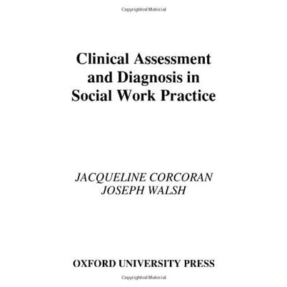 Clinical Assessment And Diagnosis In Social Work Practice By Jacqueline Corcoran Where are articles needing assessment? clinical assessment and diagnosis in
