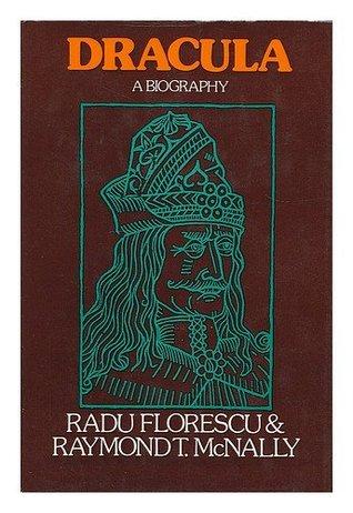 Dracula: A Biography of Vlad the Impaler 1431-1476