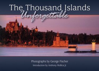 The Thousand Islands: Unforgettable