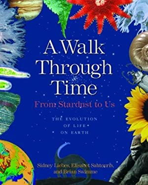 [PDF / Epub] ☆ A Walk Through Time: From Stardust to Us--The Evolution of Life on Earth By Sidney Liebes – Submitalink.info