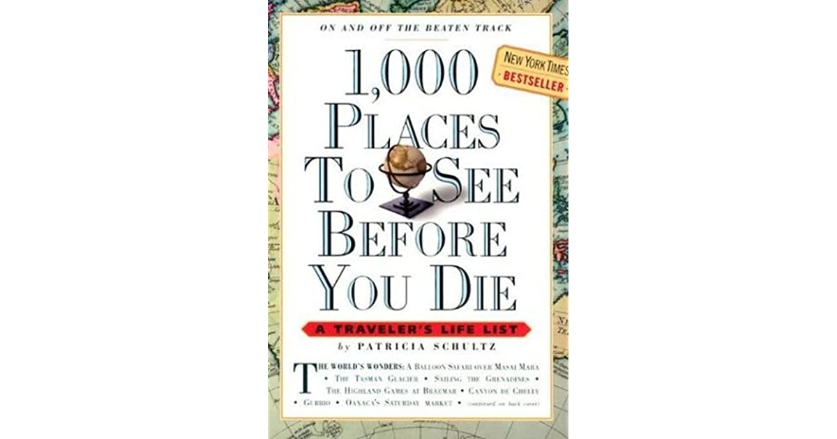 1 000 Places To See Before You Die By Patricia Schultz
