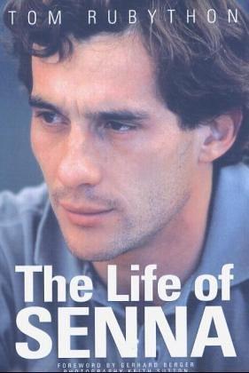 The Life of Senna: The Biography of Ayrton Senna