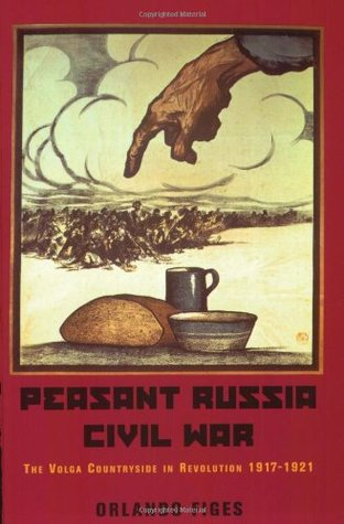 Peasant Russia, Civil War: The Volga Countryside in Revolution 1917-21