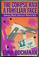 Corpse Had a Familiar Face: Covering Miami, America's Hottest Beat