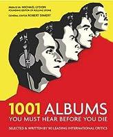 1001 Albums: You Must Hear Before You Die (1001 Must Before You Die)