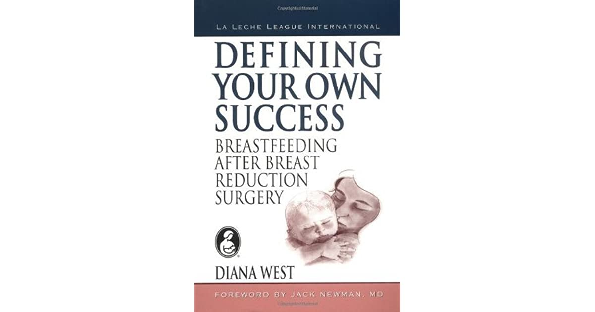 Defining Your Own Success: Breastfeeding After Breast Reduction Surgery by  Diana West