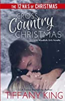 Cross Country Christmas: A Woodfalls Girls Novella (The 12 NA's of Christmas) (Woodfalls Girls, #1.5)