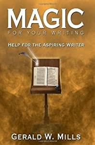 Magic for Your Writing: Help for the Aspiring Writer