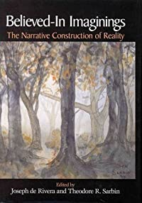 Believed-In Imaginings: The Narrative Construction of Reality