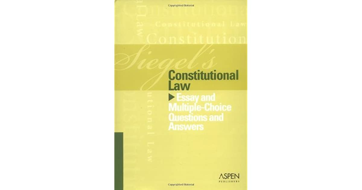 Constitutional Law: Essay and Multiple-choice Questions and Answers