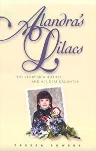 Alandra's Lilacs: The Story of a Mother and Her Deaf Daughter