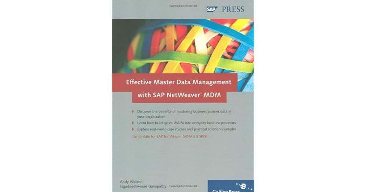 Effective Master Data Management with SAP Netweaver MDM by
