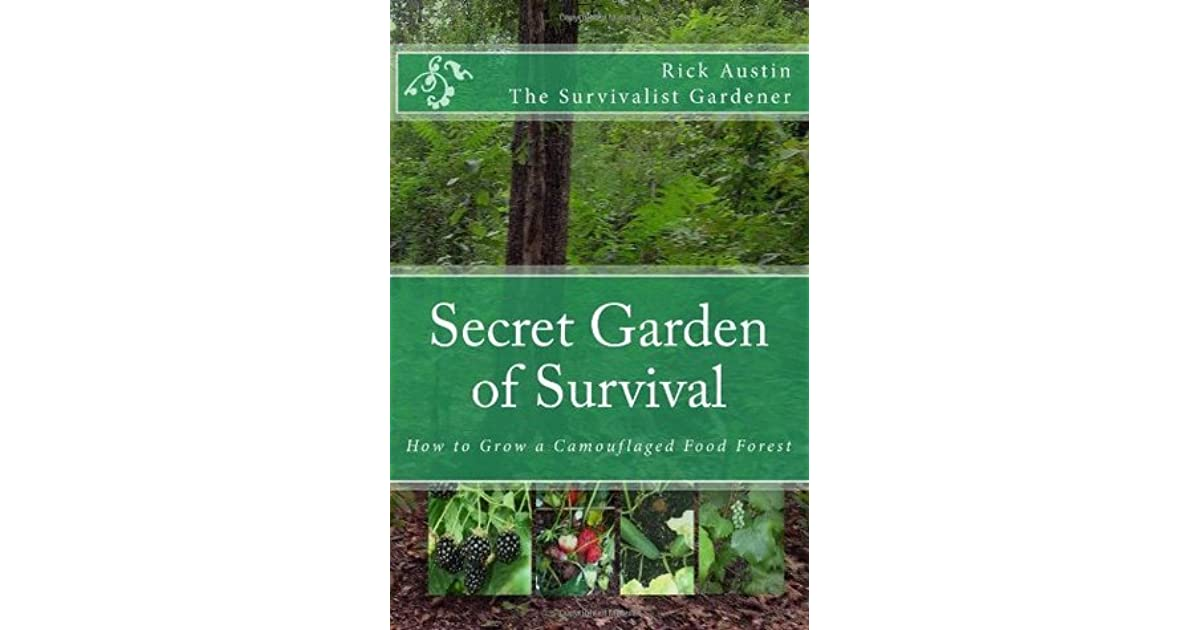Secret Garden of Survival: How to grow a camouflaged food- forest ...