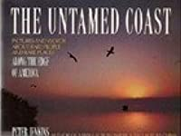 The Untamed Coast: Pictures and Words about Rare People and Rare Places Along the Edge of America