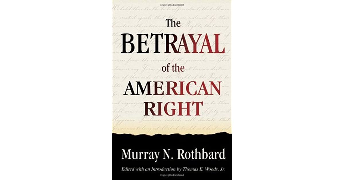 The Betrayal Of The American Right By Murray N Rothbard