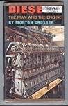 Diesel, the man & the engine by Morton Grosser