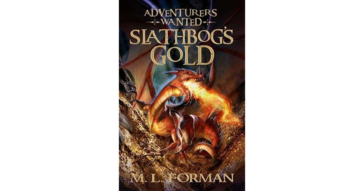 Adventurers Wanted Book 1 Slathbog S Gold By M L Forman