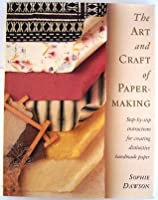 Art/craft Of Papermaking