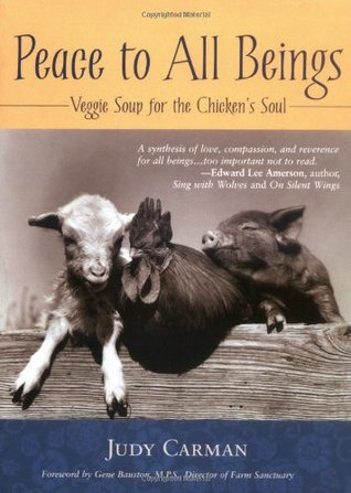 Peace to All Beings: Veggie Soup for the Chicken's Soul