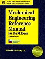 Mechanical Engineering Reference Manual: For the PE Exam