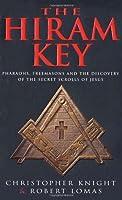 The Hiram Key: Pharaoh, Freemasons and the Discovery of the Secret Scrolls of Jesus