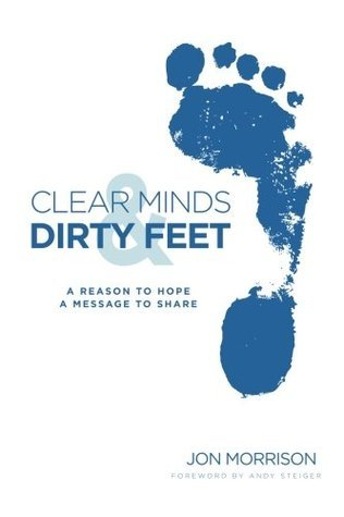 Clear Minds & Dirty Feet: A Reason to Hope, a Message to Share