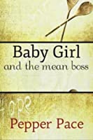 Baby Girl and The Mean Boss