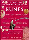Complete Illustrated Guide - Runes by Nigel Pennick