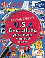 Lonely Planet Not For Parents USA: everything you ever wanted to know
