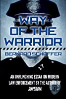 Way of the Warrior: The Philosophy of Law Enforcement