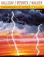 Fundamentals of Physics, Part 2 (Chapters 12-20)