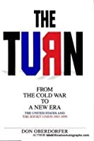 The Turn: From the Cold War to a New Era: The United States and the Soviet Union, 1983-1990