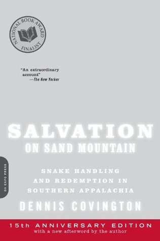 Salvation on Sand Mountain: Snake Handling and Redemption in Southern Appalachia.