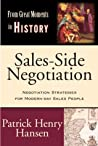 Sales-Side Negotiation: Negotiation Strategies for Modern-day Sales People (From Great Moments in History)