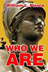Who We Are by William Luther Pierce