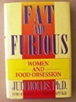 Fat and Furious: Women and Food Obsession