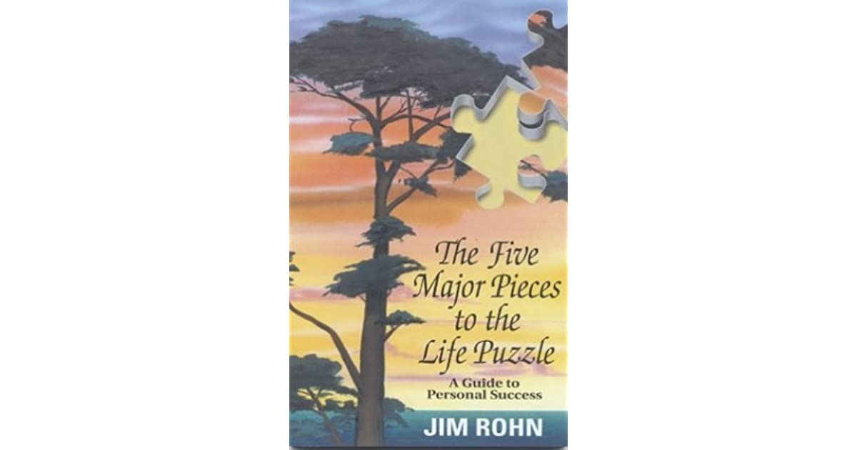 The Five Major Pieces To The Life Puzzle A Guide To Personal Success By Jim Rohn