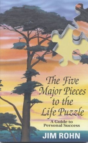THE FIVE MAJOR PIECES TO THE LIFE PUZZLE - JIM ROHN