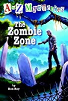 The Zombie Zone (A to Z Mysteries)