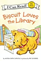 Biscuit Loves the Library: My First I Can Read