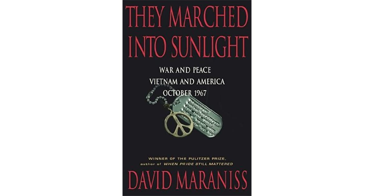 war and peace vietnam and america october 1967 by david maraniss essay Amazonin - buy they marched into sunlight: war and peace vietnam and america october 1967 book online at best prices in india on amazonin read they marched into.