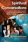 Spiritual Conversations: Creating and Sustaining Them Without Being a Jerk