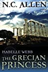 The Grecian Princess (Isabelle Webb #3)