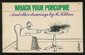 Whack Your Porcupine, and Other Drawings by B. Kliban