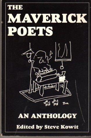 The Maverick Poets by Steve Kowit